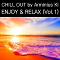130 Min. CHILL OUT MUSIC by Arminius Ki ENJOY & RELAX (Vol. 1)
